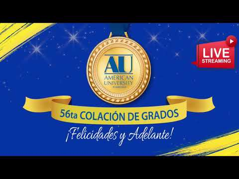 56ta COLACION DE GRADOS AMERICAN UNIVERSITY